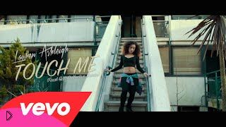 Смотреть онлайн Клип: Lauren Ashleigh - Touch Me