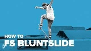 Смотреть онлайн Хау ту fs bluntslide на скейте